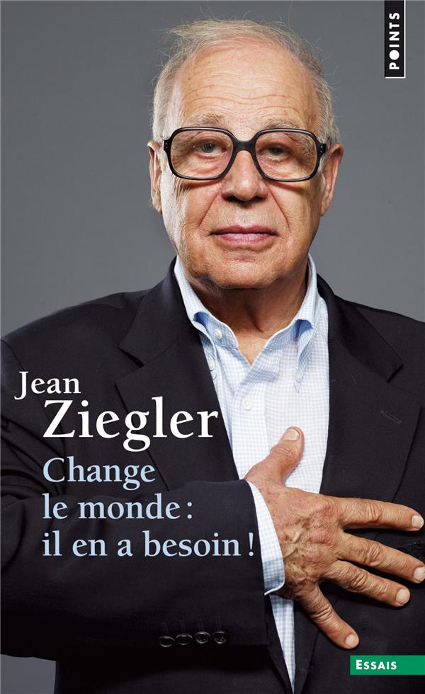 CHANGE LE MONDE : IL EN A BESOIN !  POINTS